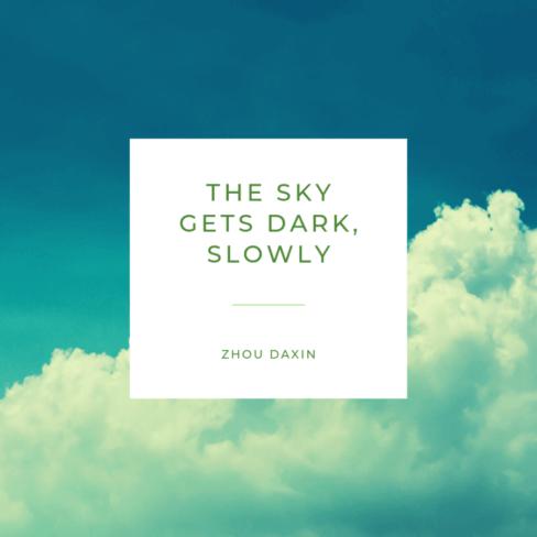 THE SKY GETS DARK, SLOWLY