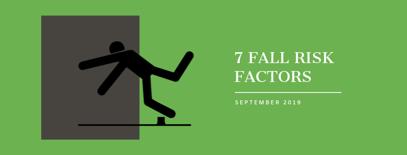 7 FALL RISK FACTORS (DON'T BLAME THE SCATTER RUG)