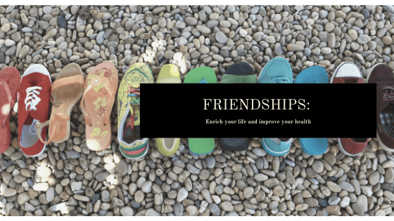Friendships: Enrich your life and improve your health